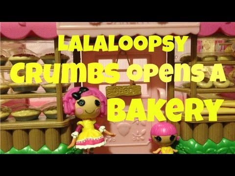 Lalaloopsy Crumbs Opens A Bakery