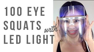 100 eye squats with LED Light Therapy Face Mask | Let's do lower eyelid lift up 100 times every day