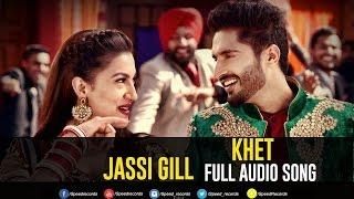 Khet | Oh Yaara Ainvayi Ainvayi Lut Gaya | Jassi Gill | Gauhar Khan | Full Audio Song