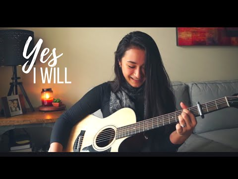 YES I WILL // Vertical Worship (cover)