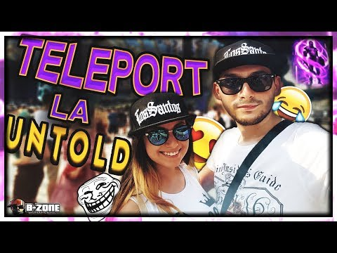 Ne-am dat TELEPORT la UNTOLD - LOL #1
