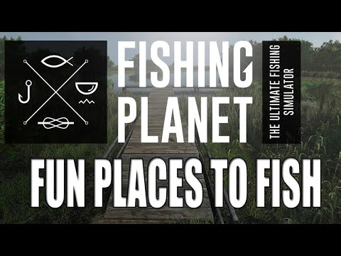 Fishing Planet - Top 5 Most Fun Places To Fish