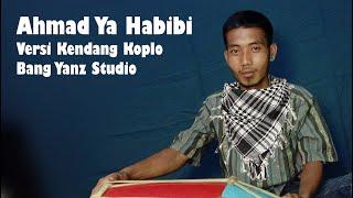 Download Lagu Ahmad Ya Habibi Versi Kendang Koplo Bang Yanz Studio mp3
