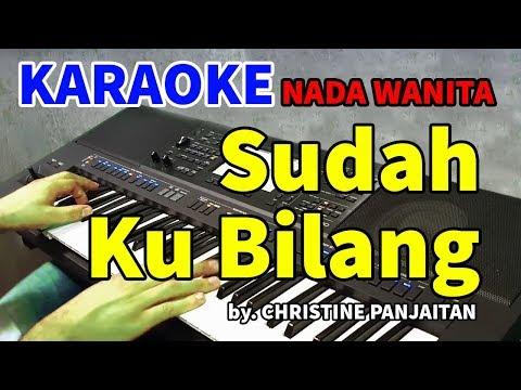 sudah-ku-bilang---christine-panjaitan- -karaoke-hd