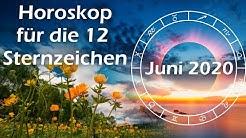 Horoskop für die 12 Sternzeichen im Juni 2020