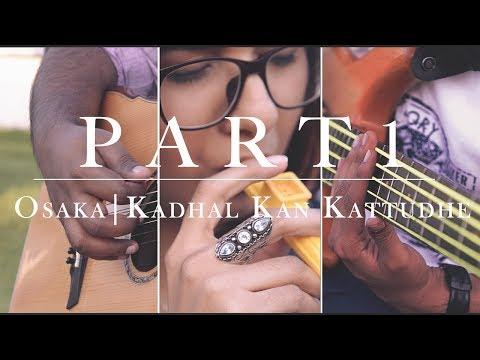Part 1:Osaka | Kadhal Kan Kattudhe : Anirudh Ravichander (Shakthisree Gopalan Cover)