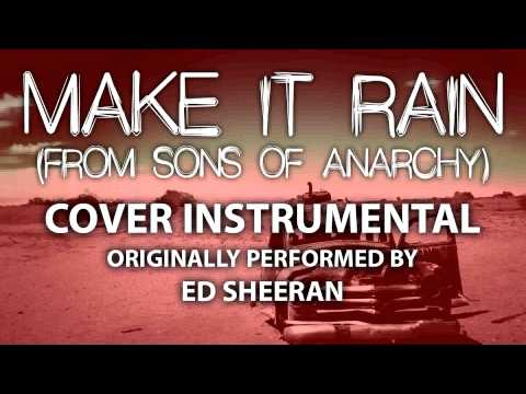 Make It Rain (From Sons of Anarchy) (Cover Instrumental) [In the Style of Ed Sheeran]