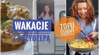 Wakacje z przyczepą i przepis na tofu curry (pycha!)