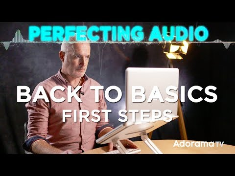 Back To Basics - How To Use Your Computer For Sound: Perfecting Audio With Keith Alexander