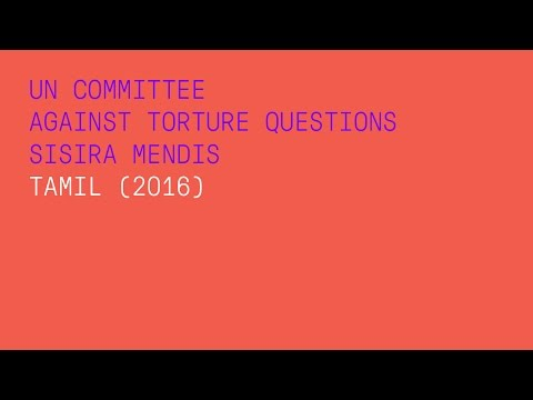 UN Committee  against torture questions Sisira Mendis (Tamil)