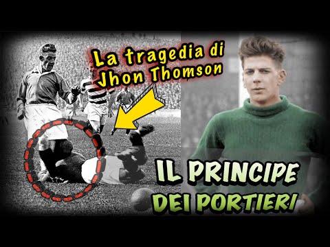 La tragica storia di John Thomson, IL PRINCIPE DEI PORTIERI - I grandi del calcio #1