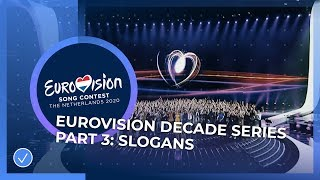 The Eurovision Decade Series - Part 3 - Themes and Slogans