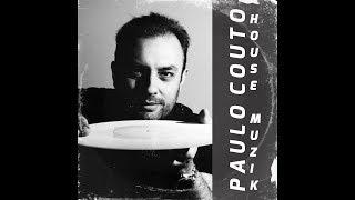 Paulo Couto - House Muzik (Soundcloud)
