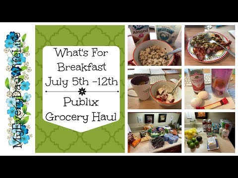 What's For Breakfast July 5th -12th || Publix Grocery Haul || Clean Eating