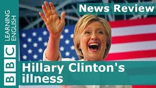 BBC News Review: Hillary Clinton's illness