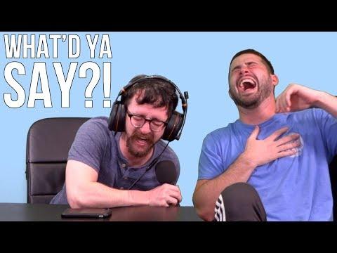 What'd Ya Say?! Pt 7