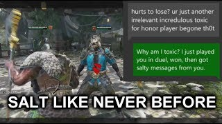I get it man, losing hurts... | New Levels of Salt [For Honor]