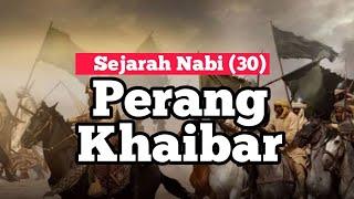 Download 🔵Sejarah Nabi (30): Perang Khaibar - Ustadz Fadlan Fahamsyah Lc.MH.I