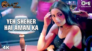 Yeh Sheher Hai Shanti Shanti (Male) - Raaz | Bipasha Basu & Dino Morea | Jolly Mukherjee