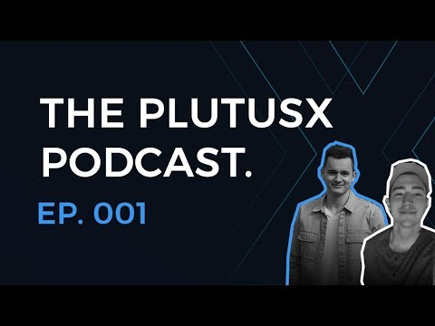 PlutusX Podcast: Ep. 1 — Introduction & Overview