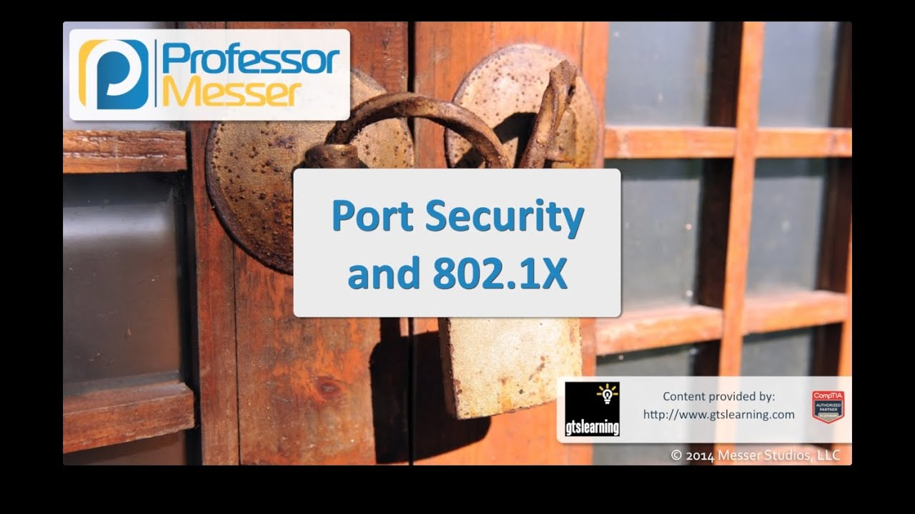 Port Security and 802.1X - CompTIA Security+ SY0-401: 1.2