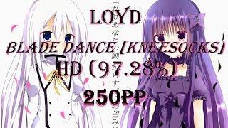 250PP Blade Dance [Kneesocks] +HD (97.28%) FC