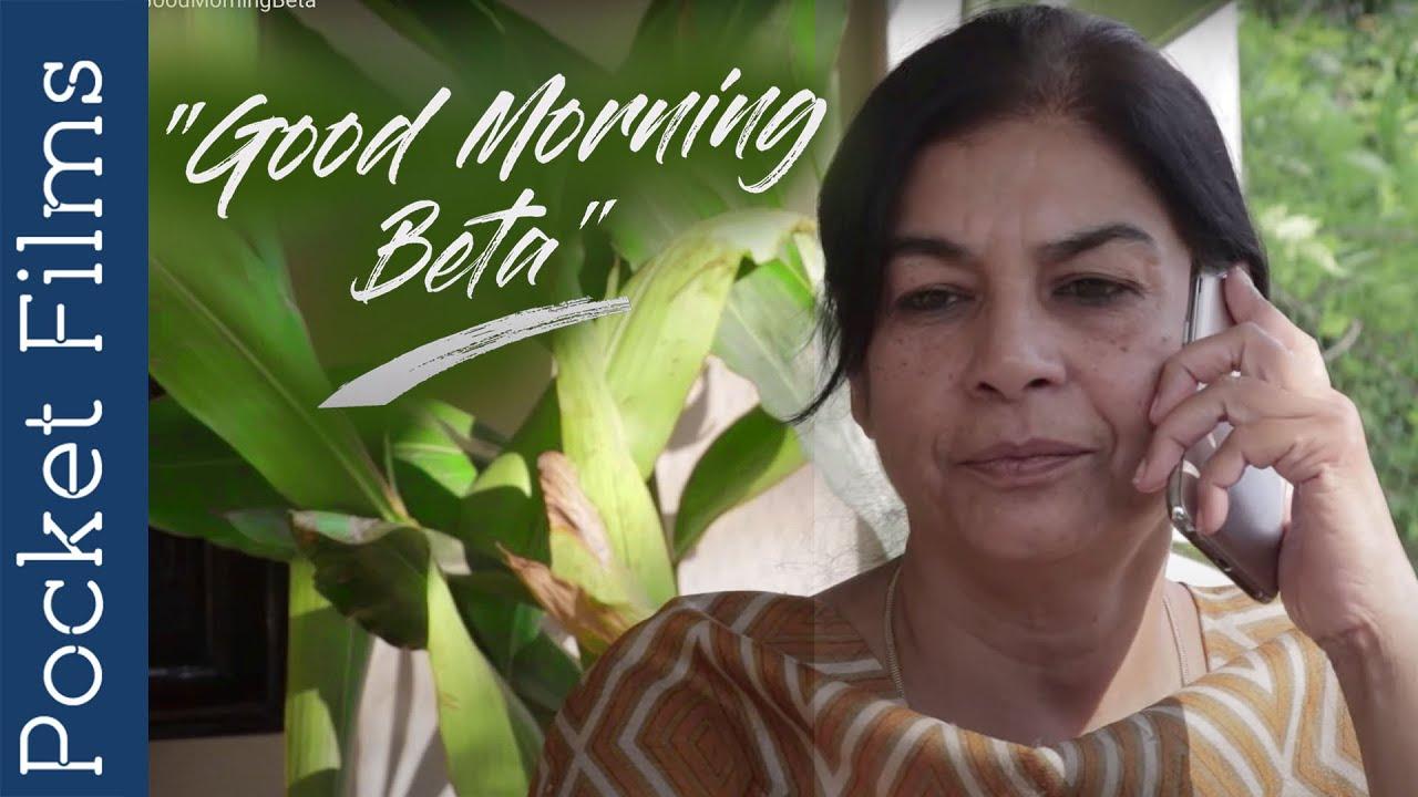 Good Morning Beta - Hindi Drama Short Film