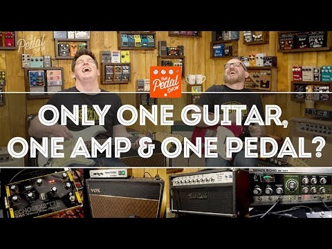 That Pedal Show – One Guitar, One Amp, One Pedal: What Would You Choose?