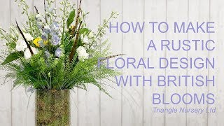 How to Make a Rustic Arrangement with British Flowers (Facebook Live)- Wholesale Flowers Direct