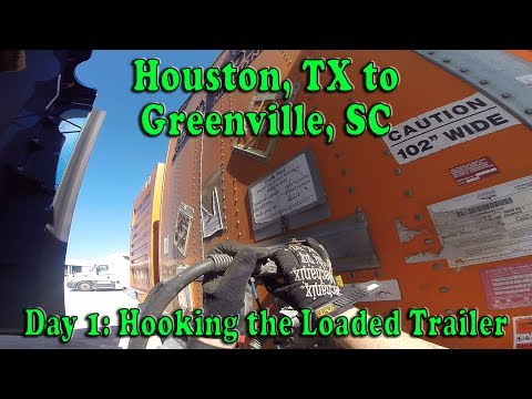Houston, TX to Greenville, SC - Day 1 Hooking the Loaded Trailer