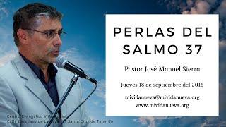 Perlas del salmo 37 | Pastor José Manuel Sierra