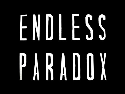 Endless Paradox