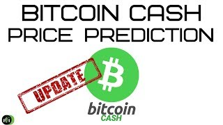 BITCOIN CASH PRICE PREDICTION (UPDATE)