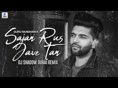 Sajan Rus Jave Tan (Remix) | Guru Randhawa | DJ Shadow Dubai | MTV Unplugged
