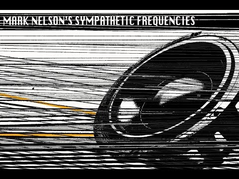 """Momentum"" - Mark Nelson's Sympathetic Frequencies"