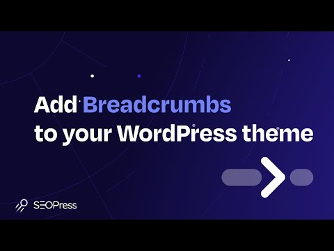 SEOPress - How-to add breadcrumbs to your WordPress theme thumbnail