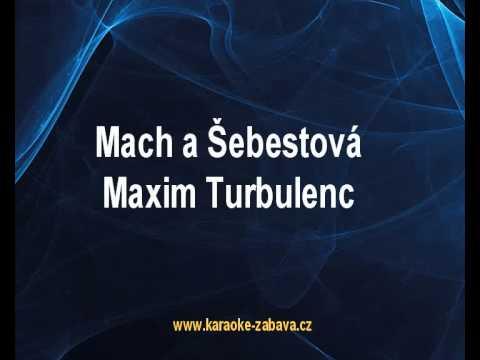 Mach a Šebestová - Maxim Turbulenc Karaoke tip