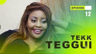 TEKK TEGGUI - Saison 1 - Episode 12