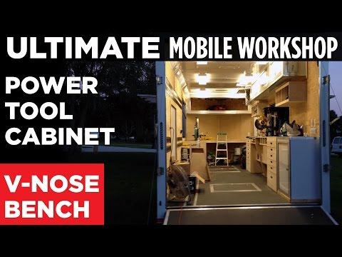 ULTIMATE Mobile Workshop - PART 2 - V-Nose Workbench / Power Tool Cabinet