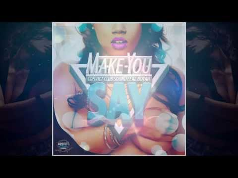Convict CLUB Sound feat. Boyan - Make You Say (OFFICIAL)
