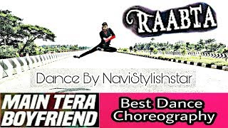 Main Tera Boyfriend Best Dance Choreography New HD||Raabta||Na Na Na Na||Best Bollywood Dance 2017
