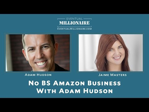 No BS Amazon Business With Adam Hudson