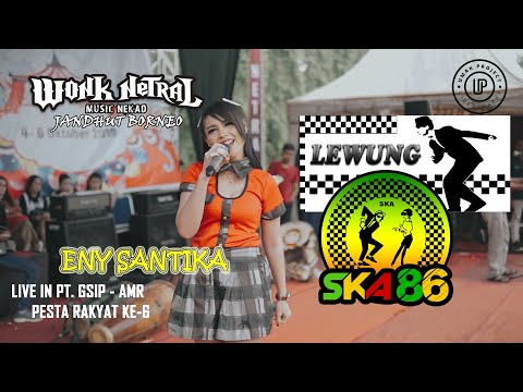 lewung-ska-reggae---eny-santika---wonk-netral---live-pt.-gsip-amr