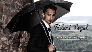 Fidani Vogel - Te Kam Pas Si Hajmeli [REDUR3 VIDEOPREMIERE 2012]