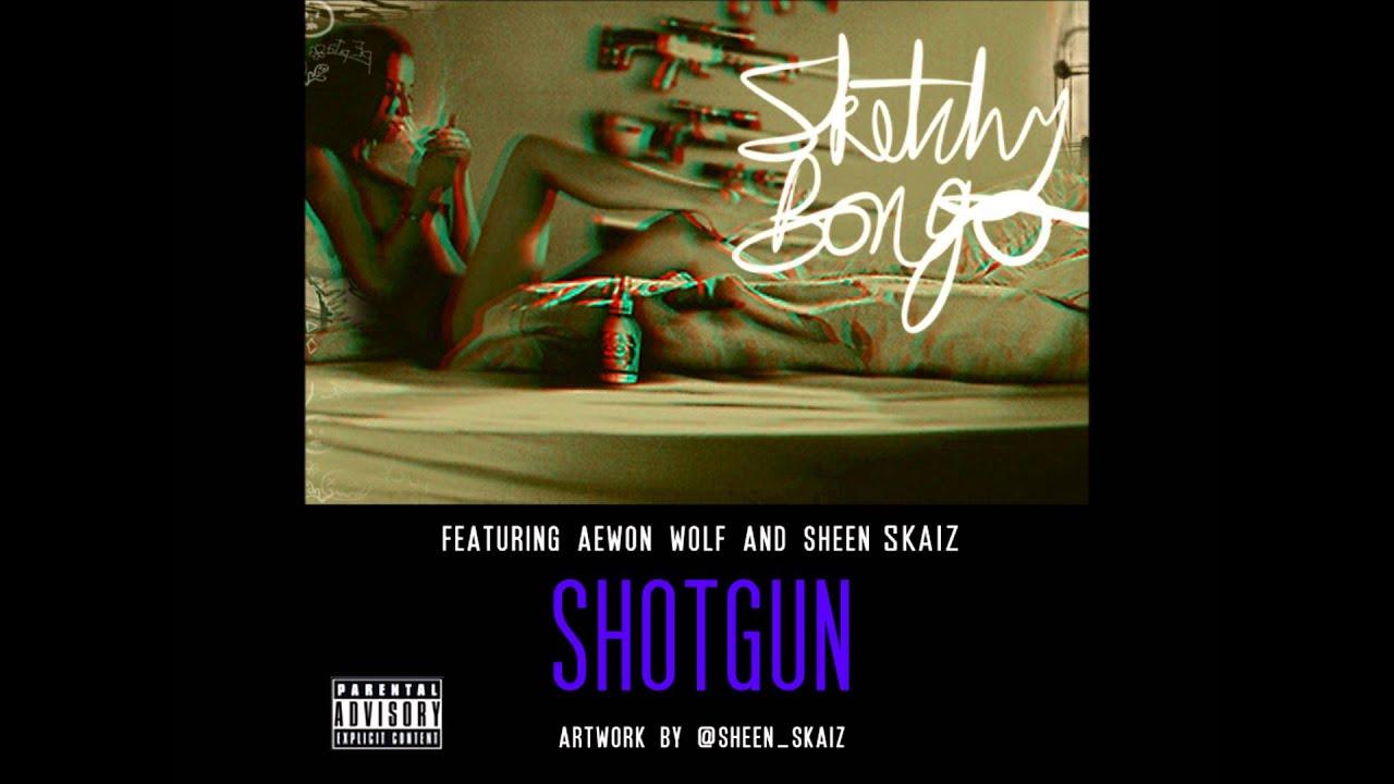 Download Sketchy Bongo   Shotgun ft Aewon Wolf & Sheen Skaiz