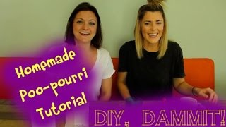 HOW TO MAKE DIY POO-POURRI WITH GRACE HELBIG -- DIY, DAMMIT!
