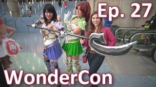 WonderCon 2016 | Episode 28