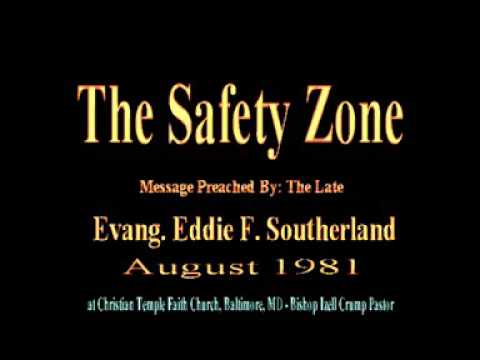 The Safety Zone by Evang. Eddie F  Southerland  August 1981  Blaze The Praise