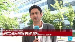 Australia submarine deal: France lambasts Australia, US after 'stab in back' • FRANCE 24 English