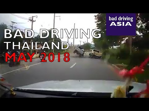 bad driving Thailand May 2018 - car crash compilation